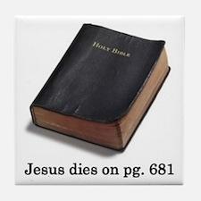 Jesus Dies Tile Coaster