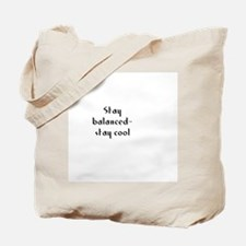 Stay balanced- stay cool Tote Bag