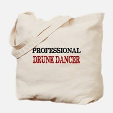 PROFESSIONAL DRUNK DANCER Tote Bag