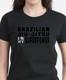 Brazilian Jiu-Jitsu Is My Superpower T-Shirt