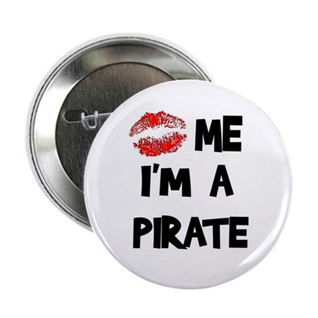 Kiss Me I'm A Pirate Button