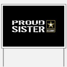 U.S. Army: Proud Sister (Black) Yard Sign