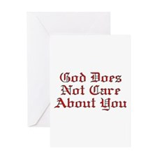 God Does Not Care About You Greeting Card