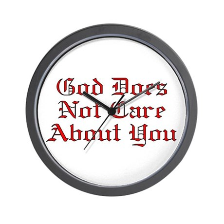 God Does Not Care About You Wall Clock