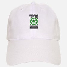 Recycle Yourself Baseball Baseball Baseball Cap