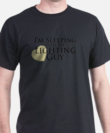 Sleeping with the Lighting Guy T-Shirt