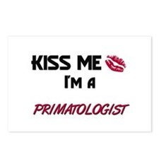 Kiss Me I'm a PRIMATOLOGIST Postcards (Package of