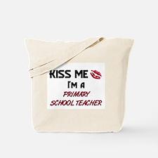Kiss Me I'm a PRIMARY SCHOOL TEACHER Tote Bag