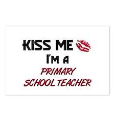 Kiss Me I'm a PRIMARY SCHOOL TEACHER Postcards (Pa