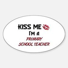 Kiss Me I'm a PRIMARY SCHOOL TEACHER Decal