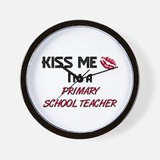 Kiss Me I'm a PRIMARY SCHOOL TEACHER Wall Clock