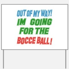 I'm going for the Bocce ball Yard Sign