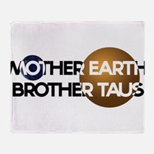 Mother Earth Brother Taus on white background Thro