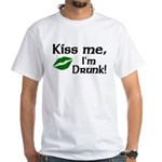 Kiss Me I'm Drunk White T-Shirt