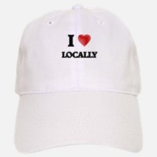 I Love Locally Baseball Baseball Cap