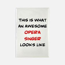 awesome opera singer Rectangle Magnet