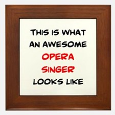 awesome opera singer Framed Tile
