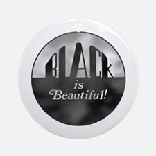 Black is Beautiful - Ornament (Round)