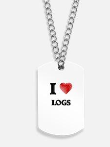 I Love Logs Dog Tags