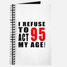 I Refuse 95 Birthday Designs Journal