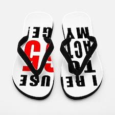 I Refuse 65 Birthday Designs Flip Flops