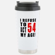 I Refuse 54 Birthday De Travel Mug