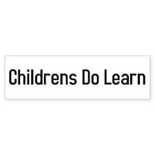 Childrens do learn Bumper Bumper Sticker