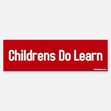 Childrens do learn Bumper Bumper Bumper Sticker