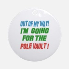 I'm going for the Pole Vaulting Round Ornament