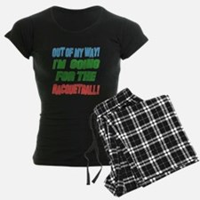 I'm going for the Racquetbal Pajamas