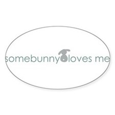 somebunny loves me Oval Decal