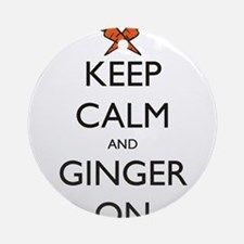 keep ginger.PNG Round Ornament