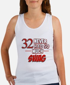 32 Never Had So Much Swag Women's Tank Top