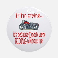 Biker Baby Cry - DAD Ornament (Round)
