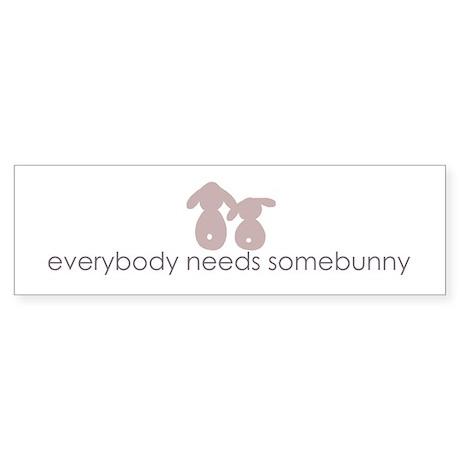 everybody needs somebunny Bumper Sticker