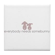 everybody needs somebunny Tile Coaster