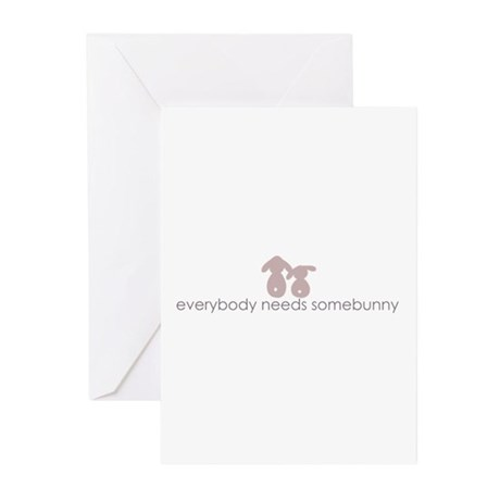 everybody needs somebunny Greeting Cards (Pk of 10