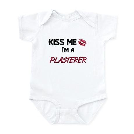 Kiss Me I'm a PLASTERER Infant Bodysuit