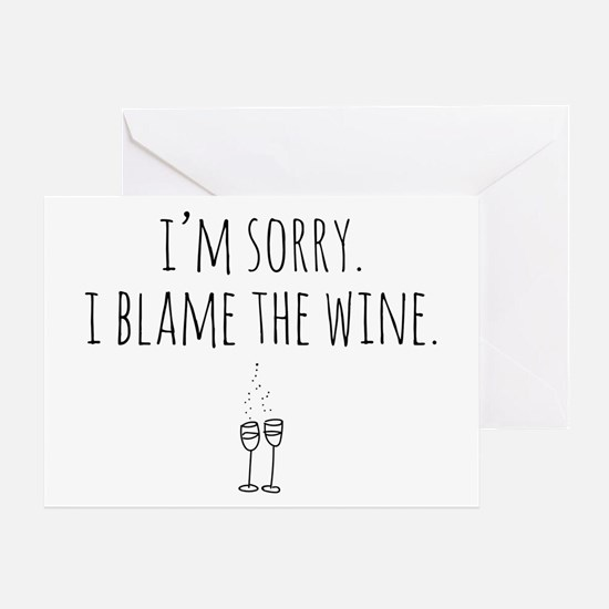 I'm Sorry. I Blame the Wine. Greeting Cards