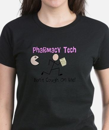 Pharmacy Tech Dont Cough On me.PNG T-Shirt