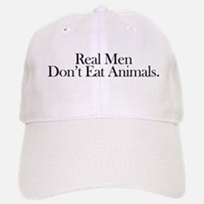 Real Men Don't Eat Animals Baseball Baseball Cap