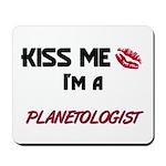 Kiss Me I'm a PISCATOLOGIST Mousepad