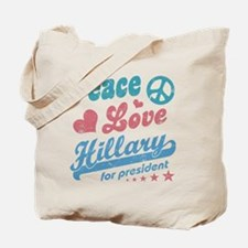 Peace Love Hillary For President Tote Bag