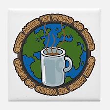 Coffee Makes the World Go Round Tile Coaster