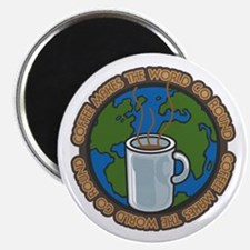 Coffee Makes the World Go Round Magnet