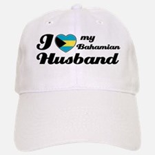 I love my Bahamian Husband Baseball Baseball Cap
