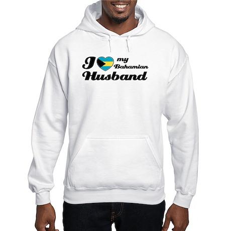 I love my Bahamian Husband Hooded Sweatshirt