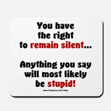 Remain Silent Mousepad