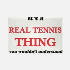 It's a Real Tennis thing, you wouldn&# Magnets