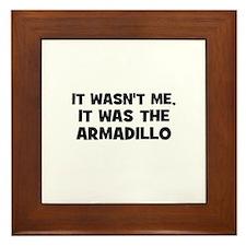 it wasn't me, it was the arma Framed Tile